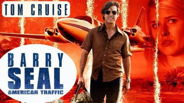 Barry Seal: American Traffic ; Tom Cruise