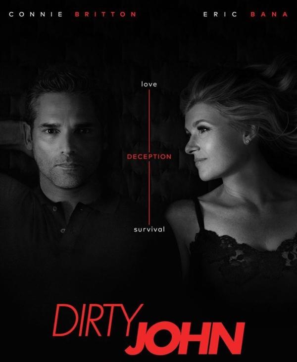 Dirty John ; histoire vrai ; critique ; avis ; drame ; amour ; manipulation ; trahison ; netflix ; connie britton ; eric bana
