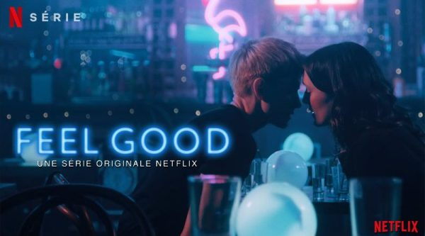 netflix ; feel good ; review ; critique ; avis ; LGBTQ ; friendly ; LGBTQ+ ; lesbienne ; addiction ; amour ; love story