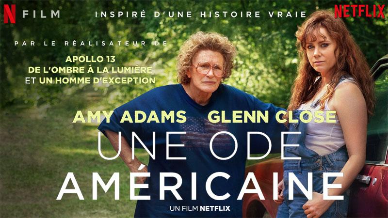 Une ode américaine critiques; avis une ode américaine; Netflix; Glenn Close; Amy Adams; Ron howard;drame;rednecks;Ohio