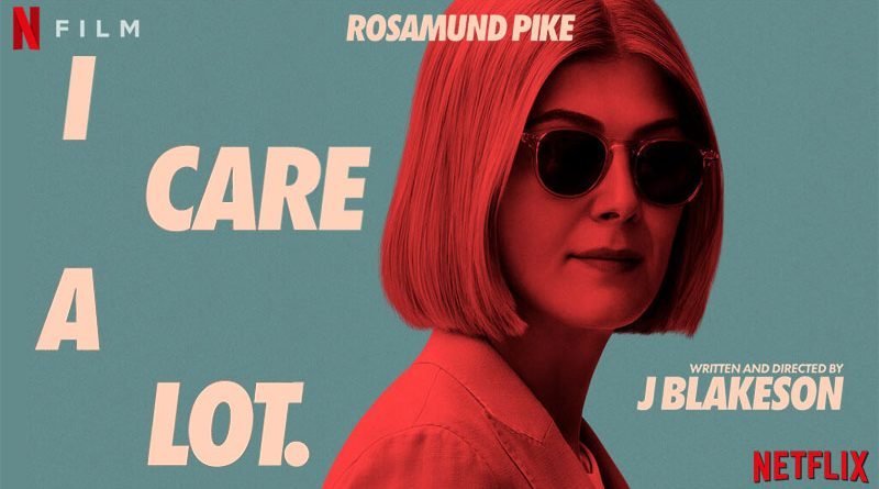 I care a lot ; netflix ; avis ; critique ; review ; rosamund pike
